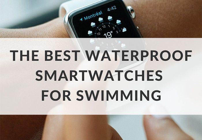 Лучшие водонепроницаемые умные часы для плавания: руководство пользователя и отзывы